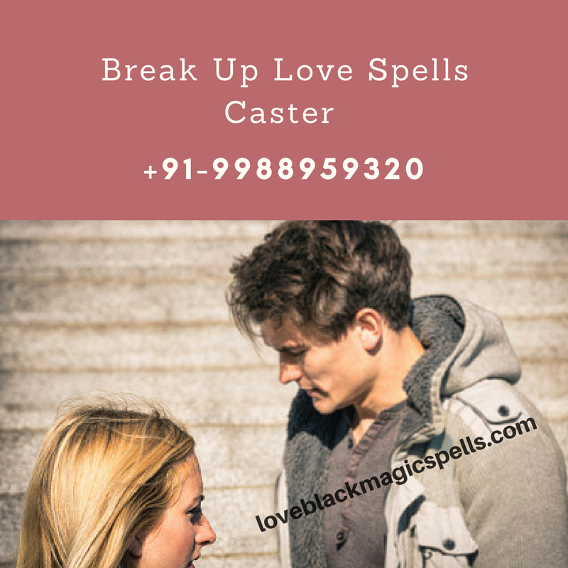 Break Up Love Spells Caster