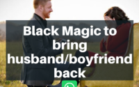 Black Magic to bring husband,boyfriend back