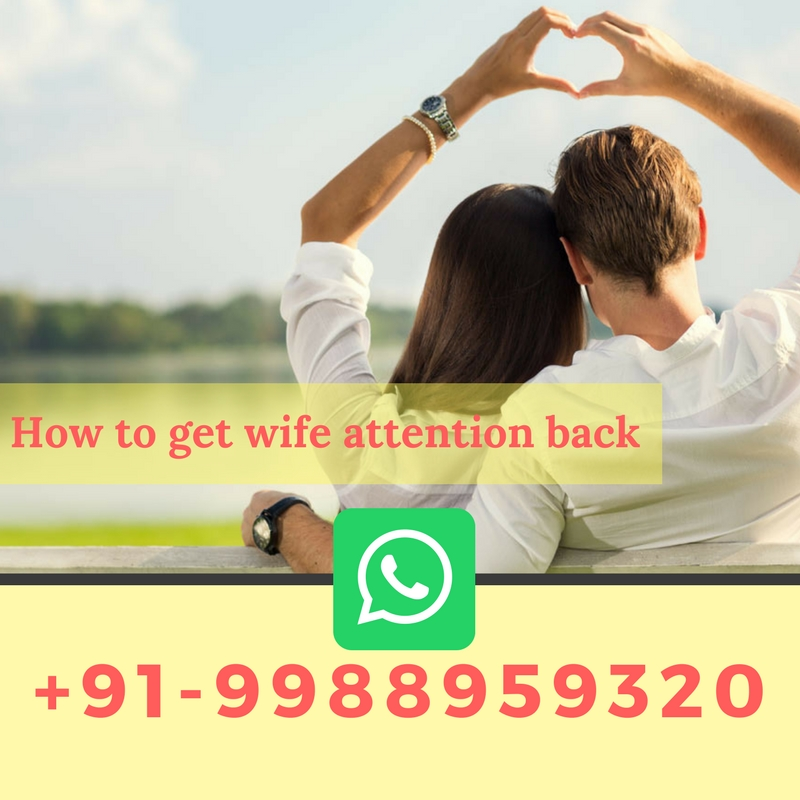Strong Wazifa for Get my Wife Attention Back
