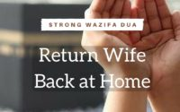 Strong Wazifa To Return Wife Back at Home