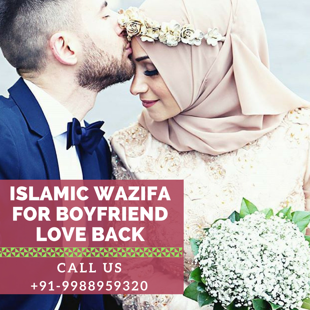 Islamic Wazifa For Boyfriend Love Back