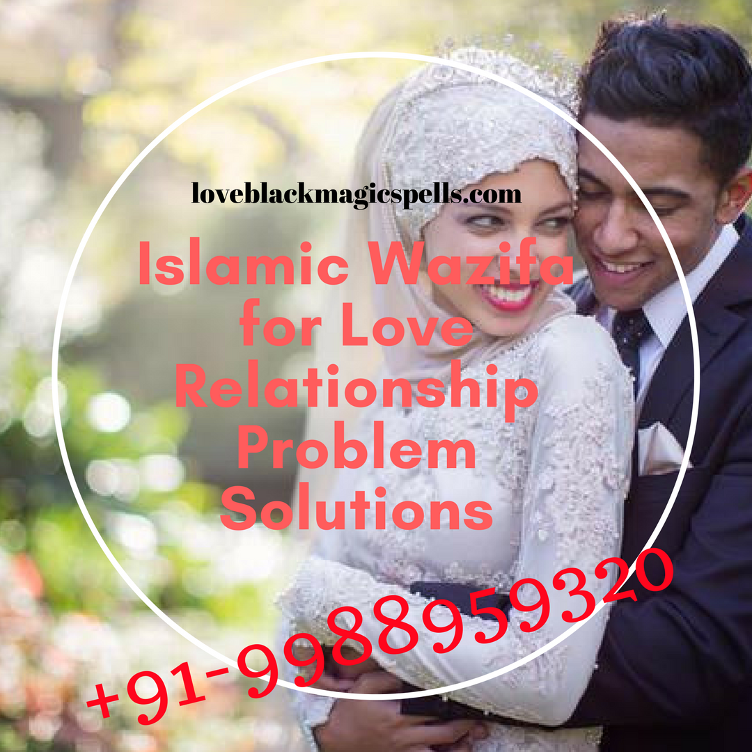 Islamic Wazifa for Love Relationship Problem Solutions