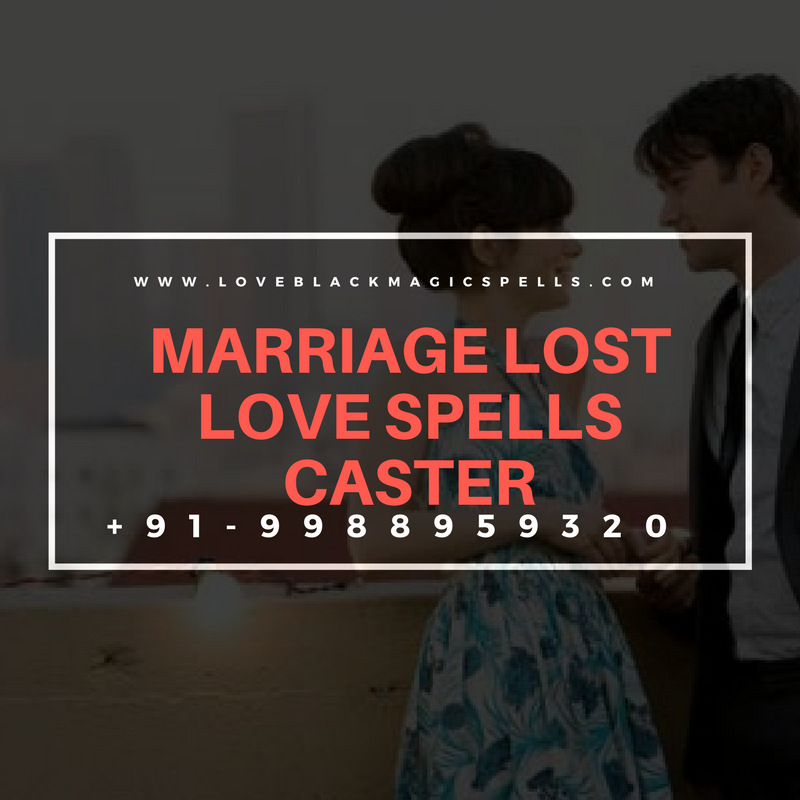 Marriage lost love spells caster