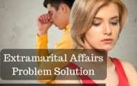 Extramarital Affairs Problem Solution Specialist