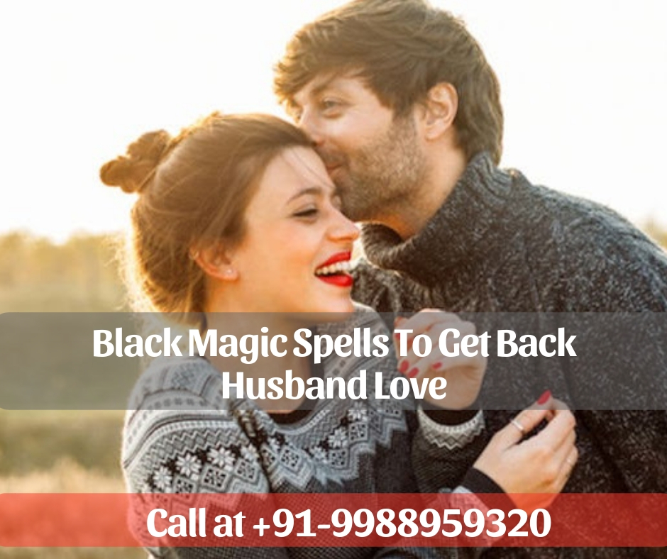 Black Magic Spells to Get Husband Love